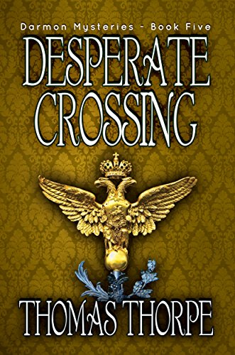 Desperate Crossing (Darmon Mysteries Book 5)
