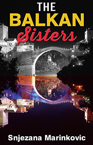 The Balkan Sisters Kindle Edition