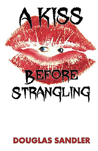 A Kiss Before Strangling Kindle Edition