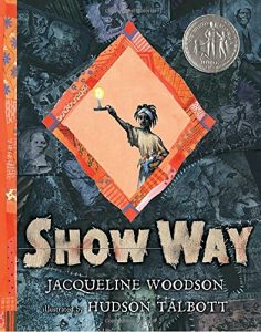 Show Way by Jacqueline Woodson