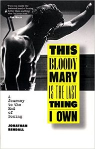 This Bloody Mary is the Last Thing I Own by Jonathan Rendall