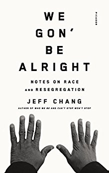 We Gon' Be Alright by Jeff Chang