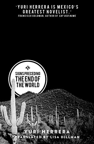 Signs Preceding the End of the World by Yuri Herrera Cover