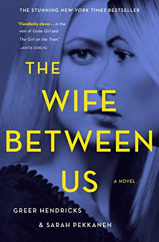 The Wife Between Us by Greer Hendricks and Sarah Pekkanen Kindlebook