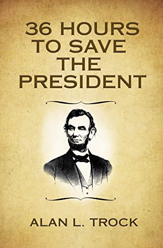 36 Hours to Save the President Kindle Edition