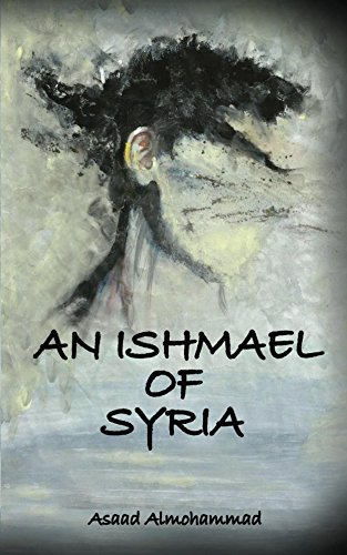 An Ishmael of Syria Kindle Edition