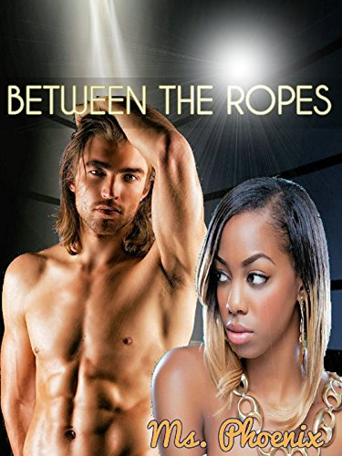 Between The Ropes Kindle Edition