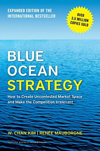 Blue Ocean Strategy by Chan Kim and Renée Mauborgne