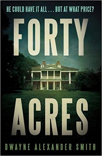 Cover Forty Acres by Dwayne Alexander Smith